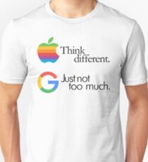 think different, just not too much (google #googlemanifesto) T-Shirt