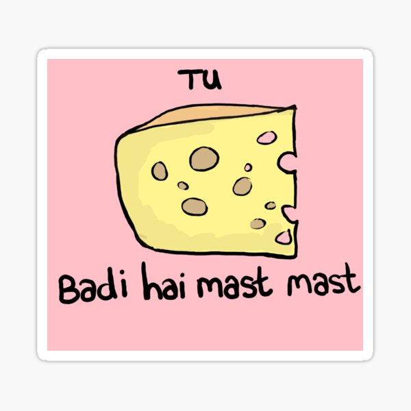 Tu Cheez Badi Hai Mast Mast  Sticker
