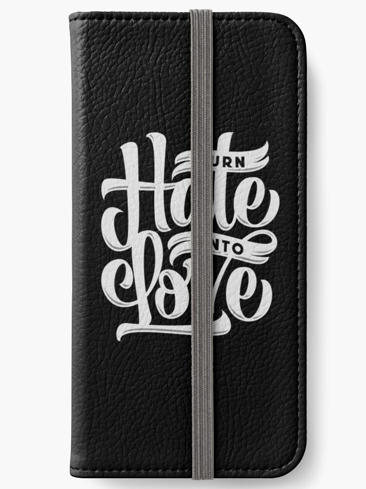 'Turn Hate Into Love' iPhone Wallet by Notnowwhen
