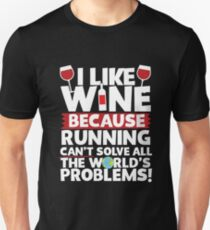I like wine because running ........ T-Shirt
