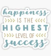 Happiness Is The Highest Level Of Success Sticker