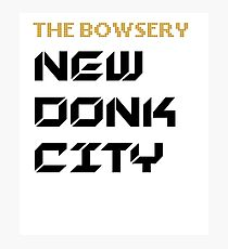 The Bowsery New Donk City Photographic Print