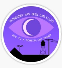 Wednesday is cancelled - Night Vale Sticker