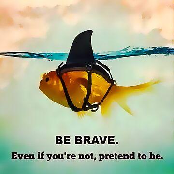 Be Brave Gold Shark by michaelroman