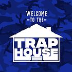 Welcome to the Trap House (Blue Edition) by Wave Lords United