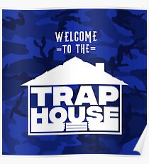Welcome to the Trap House (Blue Edition) Poster