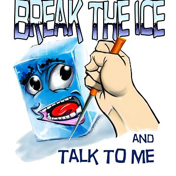 BREAK THE ICE by faunomanchego
