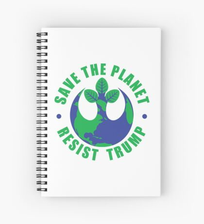 Save The Planet Resist Trump Spiral Notebook