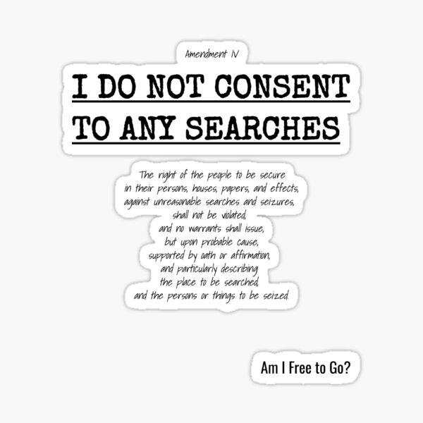 I Do Not Consent to Searches - 4th Amendment Sticker