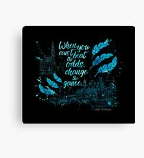 When you can't beat the odds, change the game. - Kaz Brekker. Six of Crows. Canvas Print