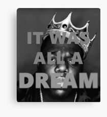 """The Notorious B.I.G. """"It Was All A Dream"""" Canvas Print"""