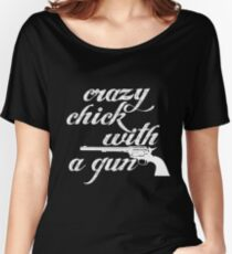 Crazy Chick With a Gun Women's Relaxed Fit T-Shirt