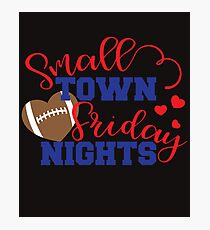 Small Town Friday Nights - High School Football Photographic Print
