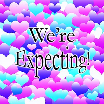 We're Expecting! by blakcirclegirl