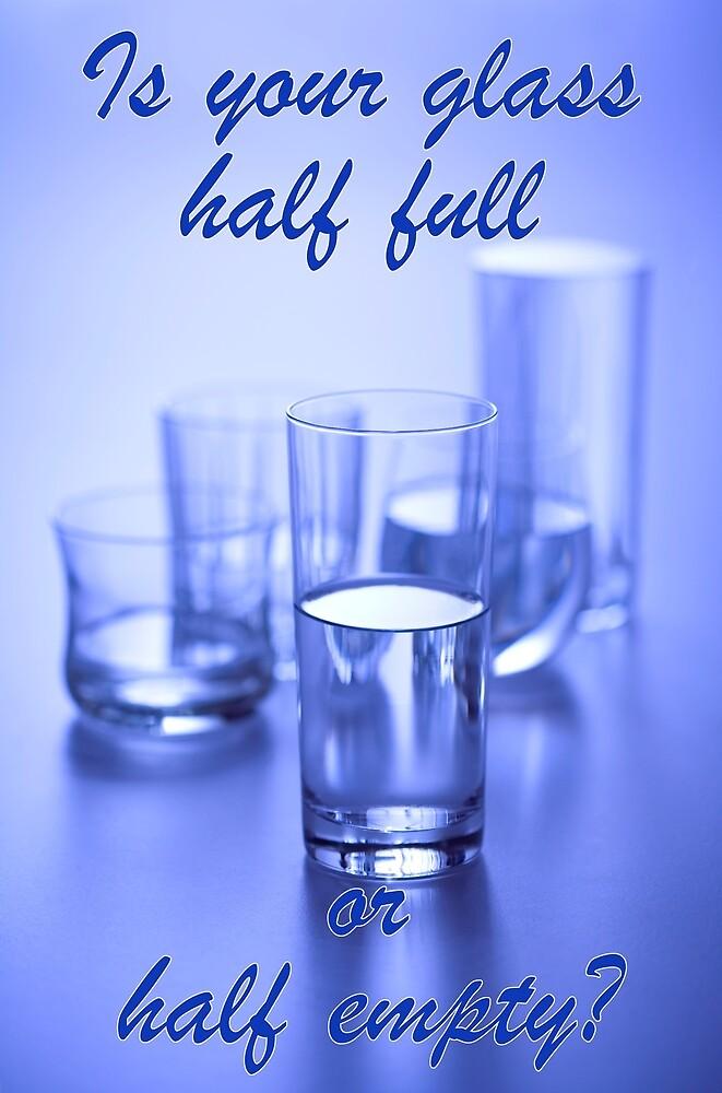 Half full or half empty? by George Robinson