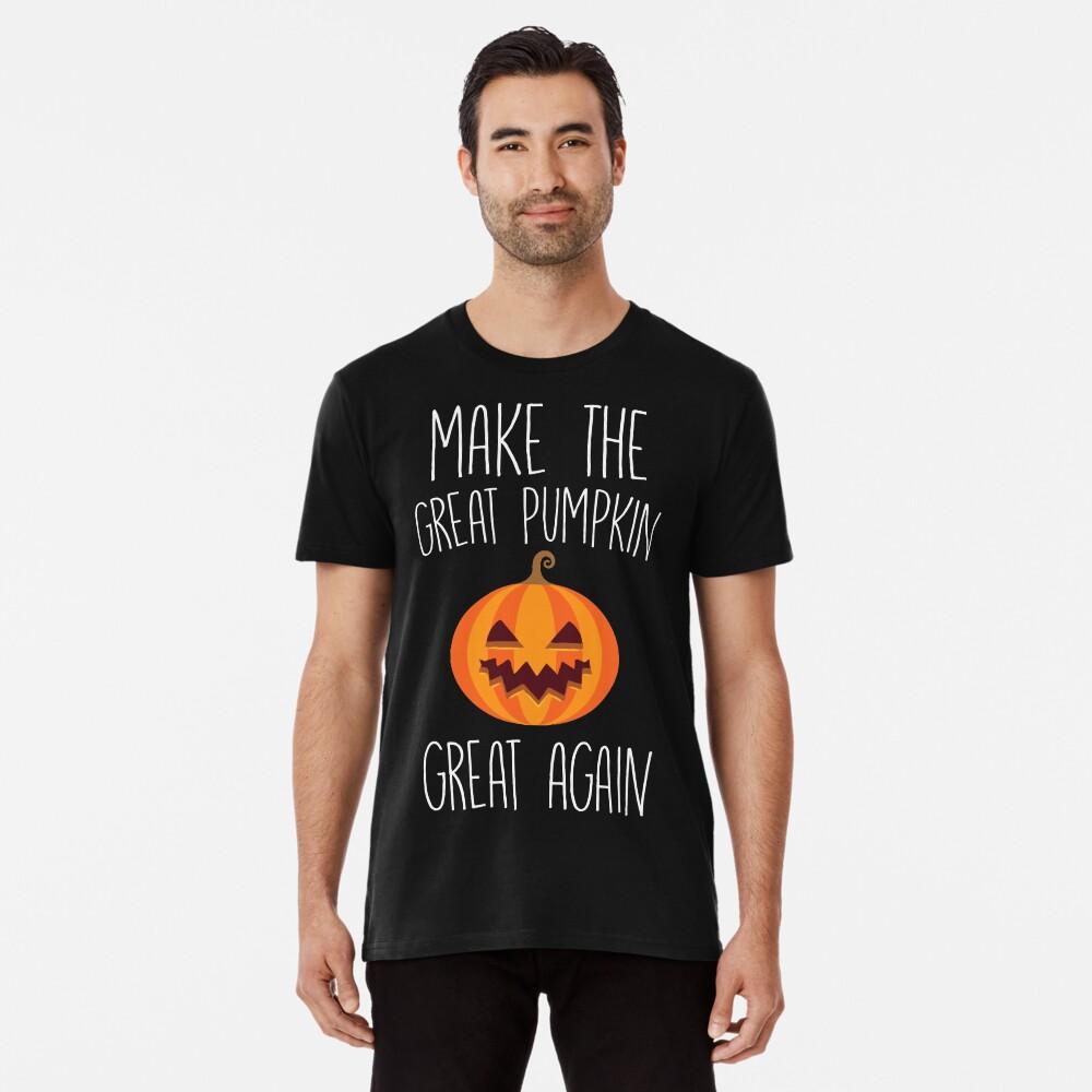 Machen Sie den großen Kürbis wieder großartig Premium T-Shirt