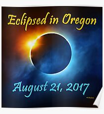 Eclipsed in Oregon, the Solar Eclipse 2017  Poster