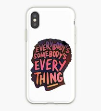 Everybody's Somebody's Everything iPhone Case