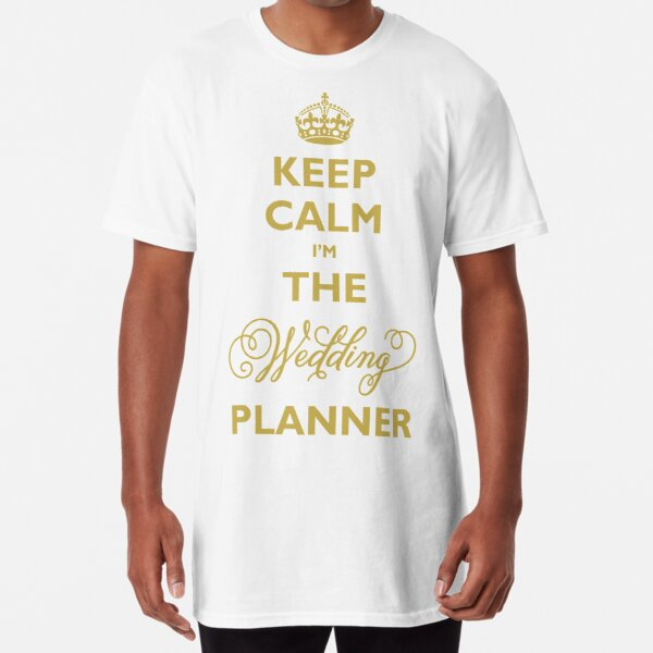 Keep Calm I am The Wedding Planner | Gold On Ivory Background Long T-Shirt