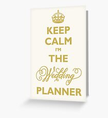 Keep Calm I am The Wedding Planner | Gold On Ivory Background Greeting Card