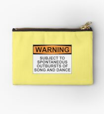 WARNING: SUBJECT TO SPONTANEOUS OUTBURSTS OF SONG AND DANCE Studio Pouch