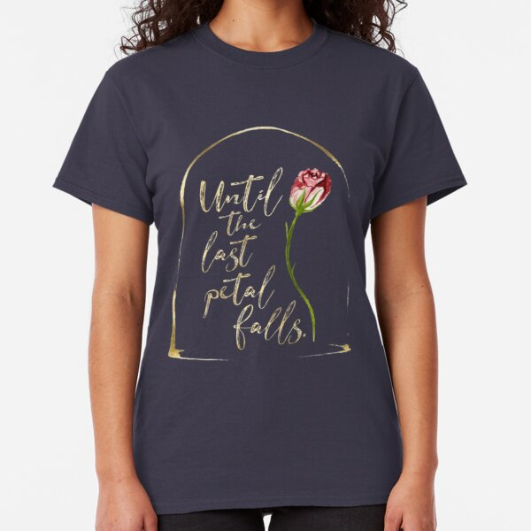Until the last petal falls. Beauty and the Beast. Classic T-Shirt