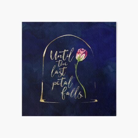 Until the last petal falls. Beauty and the Beast. Art Board Print
