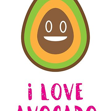 I love Avocado! by billythekidtees