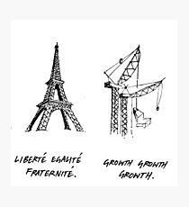 Liberté égalité fraternité. Growth growth growth. Photographic Print