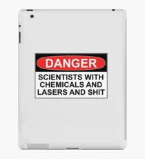 Danger: Scientists With Chemicals and Lasers and Shit iPad Case/Skin