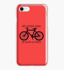 MY OTHER BIKE IS ALSO A FIXIE iPhone Case/Skin