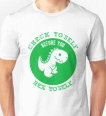 Check Yo'Self Before You Rex Yo'Self Funny Dinosaur Unisex T-Shirt