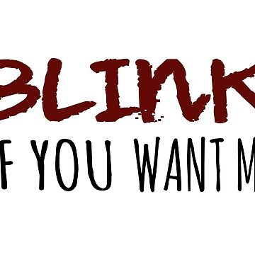 Blink if you want me by ShadowOfTheDay