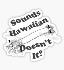Sounds Hawaiian - Black Text Sticker