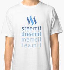 Steemit.com - Dream it, Meme It, Team it - Steemit! (Blue) Classic T-Shirt