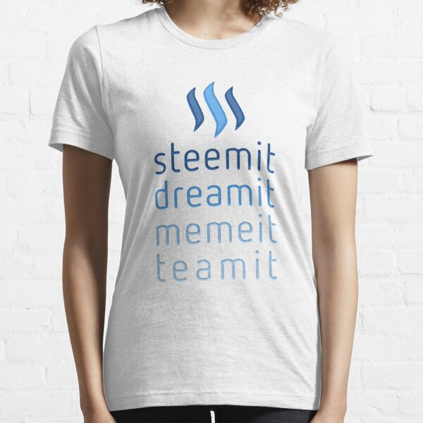 Steemit.com - Dream it, Meme It, Team it - Steemit! (Blue) Essential T-Shirt