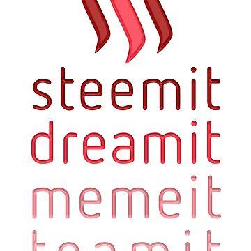 Steemit.com - Dream it, Meme It, Team it - Steemit! (Red) by neekos