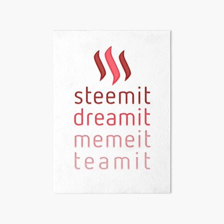 Steemit.com - Dream it, Meme It, Team it - Steemit! (Red) Art Board Print