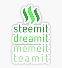 Steemit.com - Dream it, Meme It, Team it - Steemit! (Green) Sticker