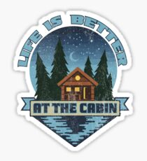 Life is better at the cabin Sticker