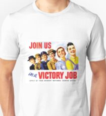 Women Invite for a victory job, ww2 propaganda poster T-Shirt