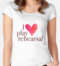 i love play rehearsal Women's Fitted Scoop T-Shirt