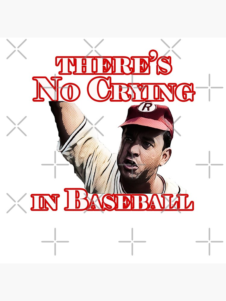 There's No crying in baseball by JTK667