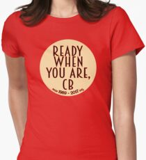 Ready When You Are, CB Women's Fitted T-Shirt