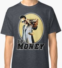 So Money Classic T-Shirt