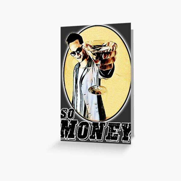 So Money Greeting Card