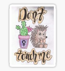Don't Touch Me Sticker