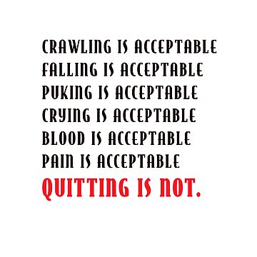 Quitting is Not Acceptable by Suzeology
