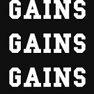 Gains Gains Gains - White Text by thehiphopshop