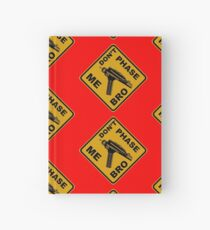 Don't Phase Me Bro Hardcover Journal